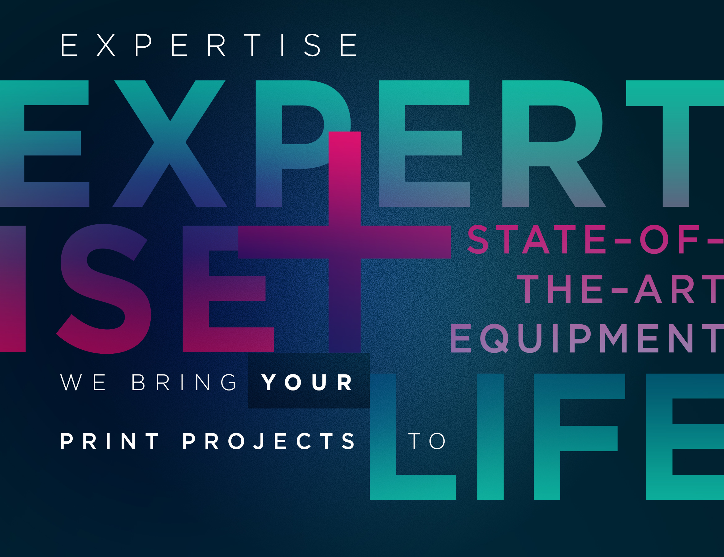 Expertise + State-of-the-Art Equipment
